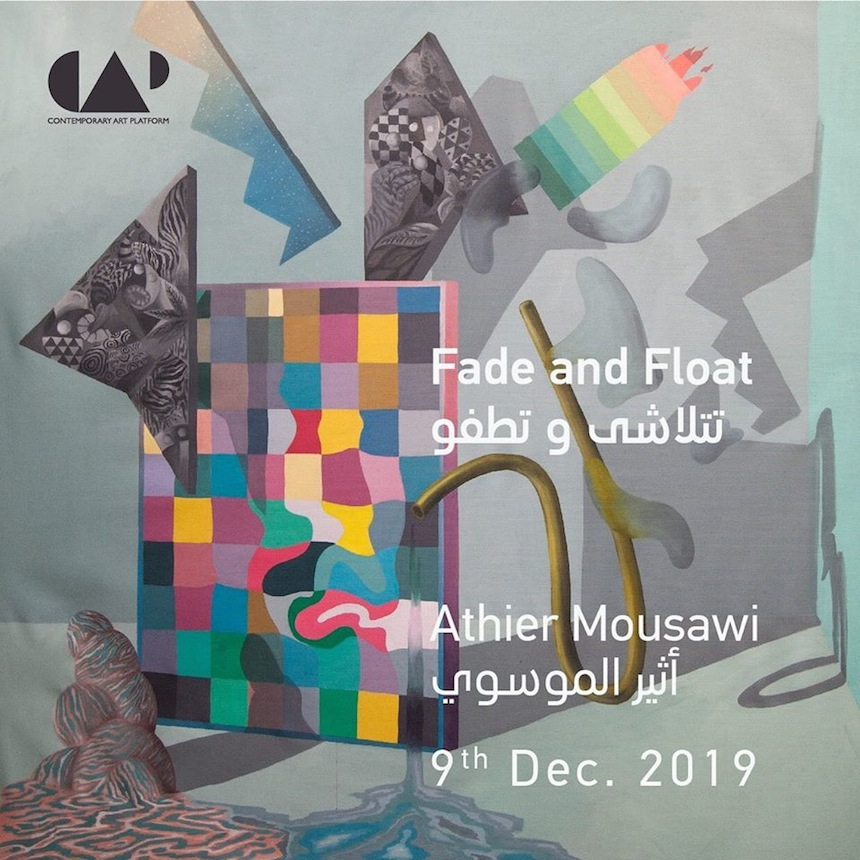 una locandina di Contemporary Art Platform - Kuwait della mostra di Athier Mousawi 'Fade and Float', 2019